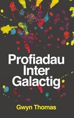Profiadau Intergalactig - Gwyn Thomas