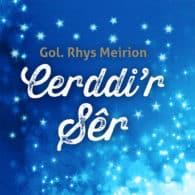 Cerddir Sêr - Rhys Meirion (gol.)