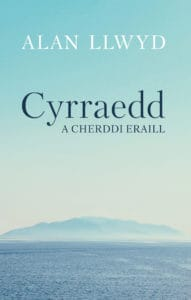 Cyrraedd a Cherddi Eraill - Alan Llwyd