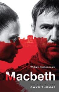 Macbeth - cyfieithiad Gwyn Thomas
