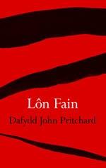 Lon Fain - Dafydd John Pritchard