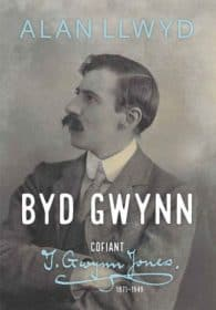 Clawr Byd Gwynn: Cofiant T. Gwynn Jones 1871–1949